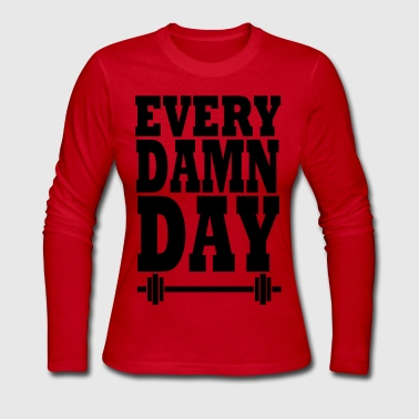 Every Damn Day - Women's Long Sleeve Jersey T-Shirt