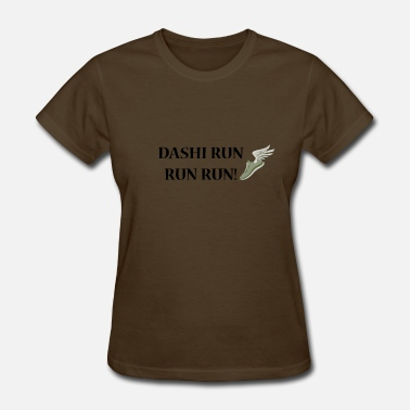 Dashi Dashi Run Run Run - Women's T-Shirt