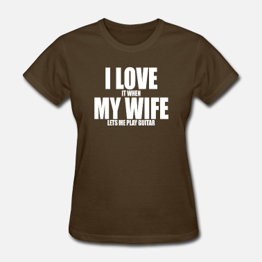 Guitarist Wife i love it when my wife lets me play guitar - Women's T-Shirt