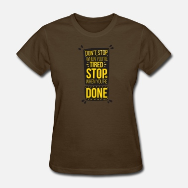 Sto Do not sto when you are tired - Women's T-Shirt