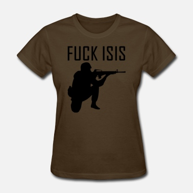 Fuck Isis Fuck Isis - Women's T-Shirt