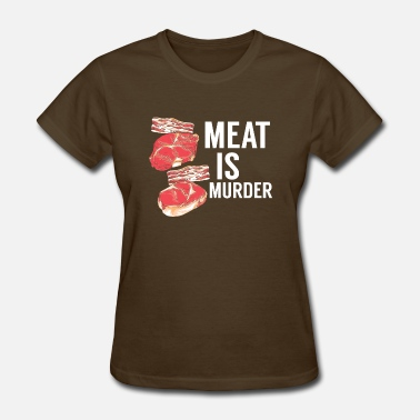 Meat T meat is murder vegan t shirt - Women's T-Shirt