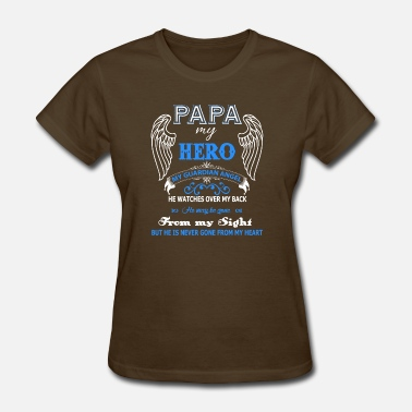 Awesome Guardian Angel Papa Papa My Hero My Guardian Angel T Shirt - Women's T-Shirt