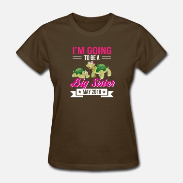 Im Going To Be A Big Sister Im Going To Be Turtle Big Sister 2018 - Women's T-Shirt