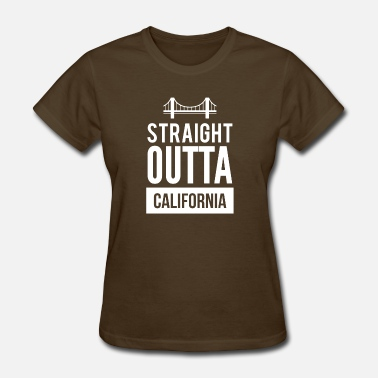 Straight Outta California Awesome Straight Outta California T-Shirt - Women's T-Shirt
