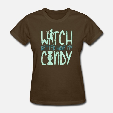 4xl Cats Witch Better Have My Candy funny halloween quote - Women's T-Shirt