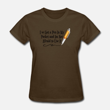 Pocket Pen I've Got A Pen In My Pocket - Women's T-Shirt