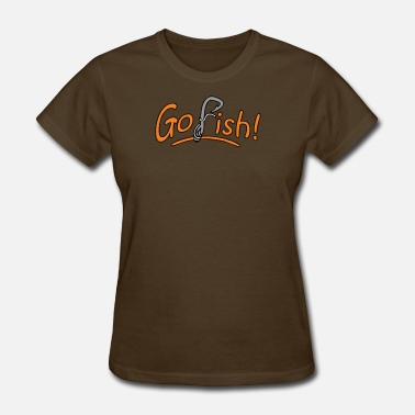 Go Fishing go fish Funny Fishing - Women's T-Shirt