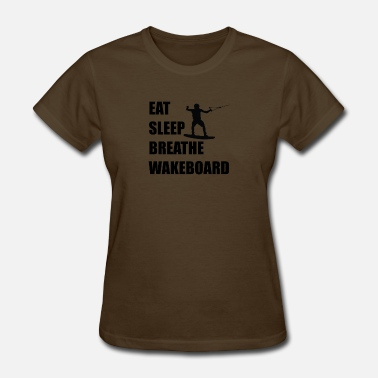 Eat Sleep Wakeboard Eat Sleep Breathe Wakeboard - Women's T-Shirt