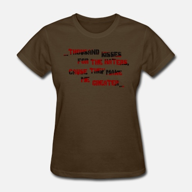 Hater Such As haters - Women's T-Shirt