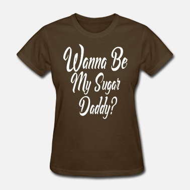 Sugar Daddy sugar daddy - Women's T-Shirt
