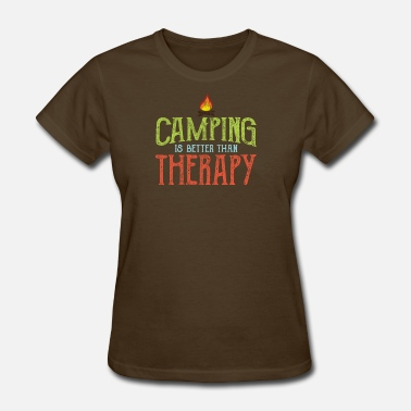 Better Than The Rest Camping is Better Than Therapy - Women's T-Shirt