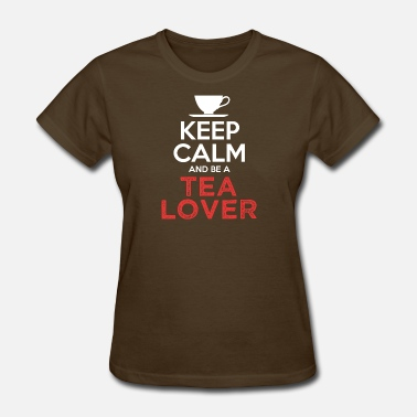 Tea Lovers Keep Calm And Be A Tea Lover - Women's T-Shirt