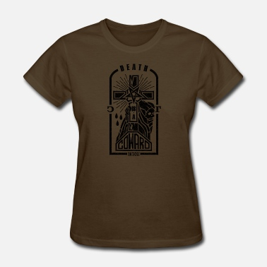 Death Is Coming Death is a Coward - Women's T-Shirt
