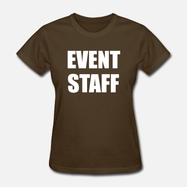 Event Staff EVENT STAFF - Women's T-Shirt