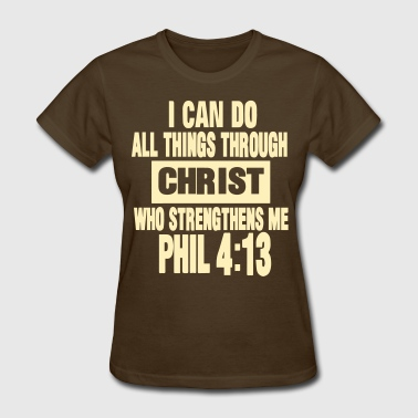 I CAN DO ALL THINGS THROUGH CHRIST  - Women's T-Shirt