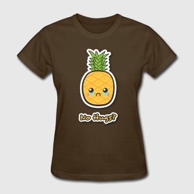 sad but cute pineapple that does not get any hugs - Women's T-Shirt