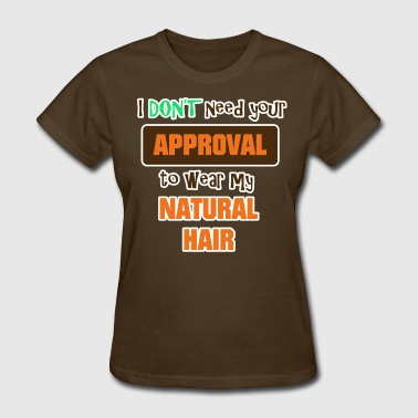 No Approval - Women's T-Shirt