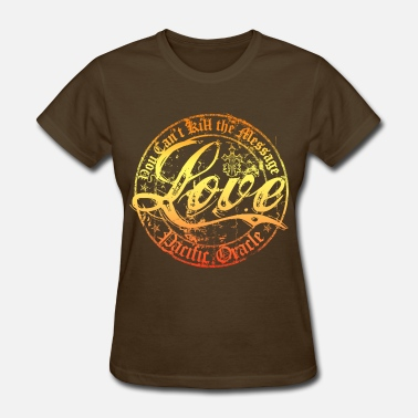 Notw Love- You Can't Kill the Message - Women's T-Shirt