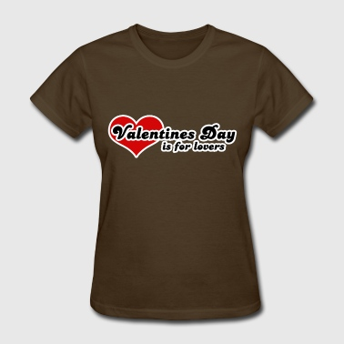 Valentines day is for lovers - Women's T-Shirt