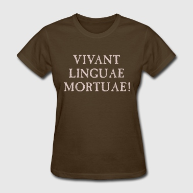 Long Live Dead Languages - Latin - Women's T-Shirt