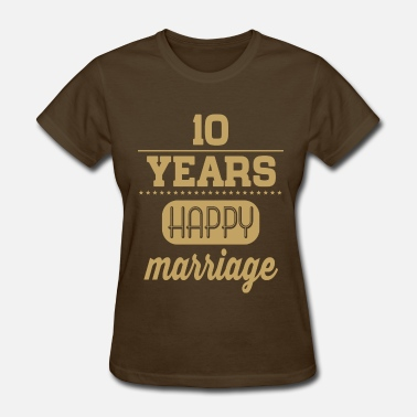 10 Year Anniversary 10 Years Happy Marriage - Women's T-Shirt