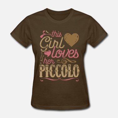 Piccolo This Girl Loves her Piccolo - Women's T-Shirt