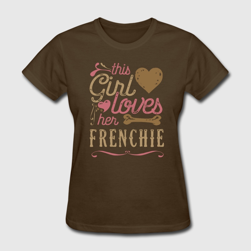 This Girl Loves Her French Bulldog Frenchie - Women's T-Shirt