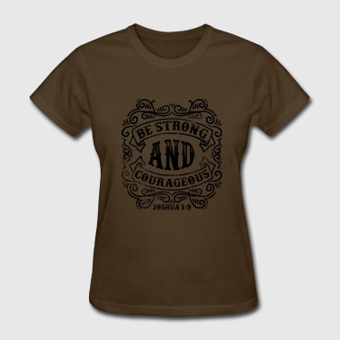 Be Strong And Courage - Women's T-Shirt