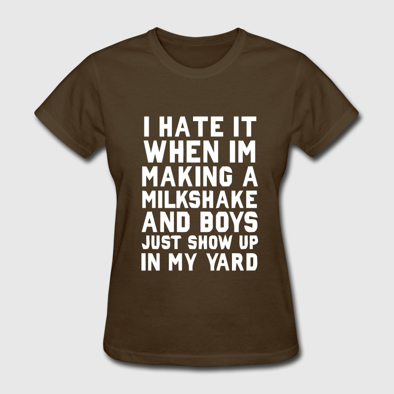 MY MILKSHAKE BRINGS... - Women's T-Shirt