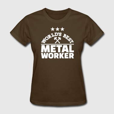 Metal Workers Metal worker - Women's T-Shirt