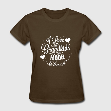 I Love My Grandkids To The Moon And Back I love my grandkids to the moon back - Women's T-Shirt