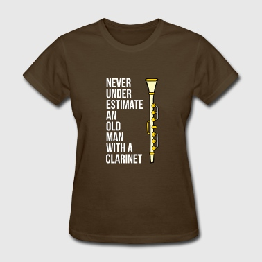 Never Underestimate An Old Man With A Clarinet - Women's T-Shirt