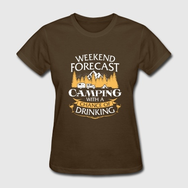 Weekend Forecast Camping With Drinking - Women's T-Shirt