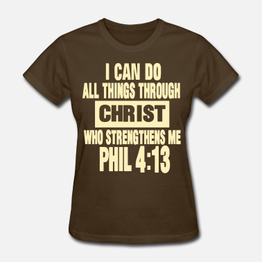 Love All Living Things I CAN DO ALL THINGS THROUGH CHRIST  - Women's T-Shirt
