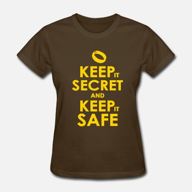 Keep Secret keep secret and keep safe - Women's T-Shirt