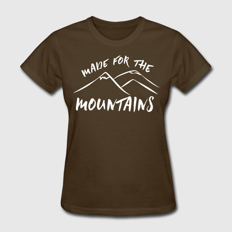 Made for the mountains - Women's T-Shirt