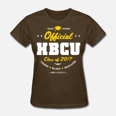 Historically Black Colleges And Universities Official HBCU Class of 2017 - Women's Gold, White  - Women's T-Shirt