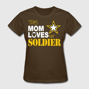 This Mom Loves Her Soldier - Women's T-Shirt