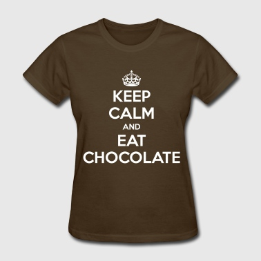 Keep Calm and Eat Chocolate  - Women's T-Shirt