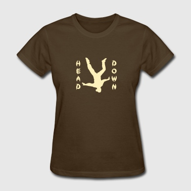 Head Down Head Down - Women's T-Shirt
