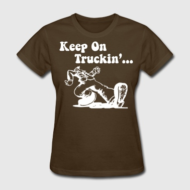 Keep On Truckin - Women's T-Shirt