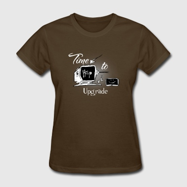 time to upgrade - Women's T-Shirt