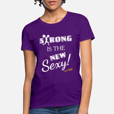 Sexy Strong Is Sexy! - Women's T-Shirt