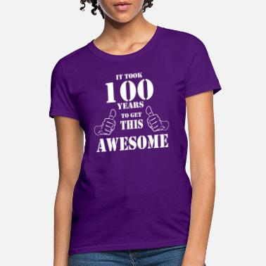 100th Birthday Get Awesome T Shirt Made In 1917