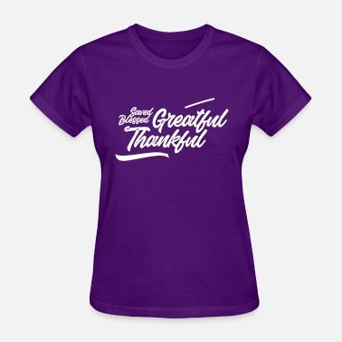 Blessed Saved Loved Grateful and thankful (Saved, Blessed) - Women's T-Shirt