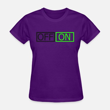 Switch Off Off On - Women's T-Shirt
