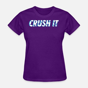 A Crush On CRUSH IT - Women's T-Shirt