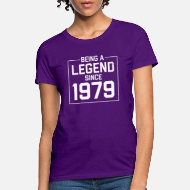 Legendary Being a legend since 1979 - Women's T-Shirt