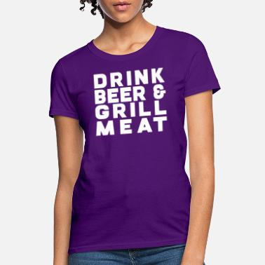 Grilled Meat Drink Beer Grill Meat - Women's T-Shirt